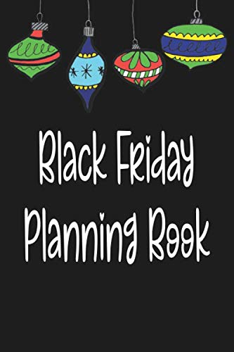 Black Friday Planning Book: Organize the Best Deals for your Holiday Shopping