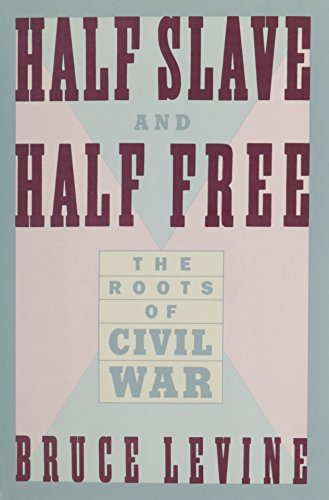 Half Slave and Half Free: The Roots of the Civil War