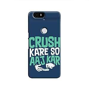 Cover It Up - Crush Kare So Aaj Kar Nexus 6P Hard Case
