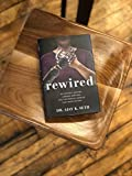 Rewired: An Unlikely Doctor, a Brave Amputee, and