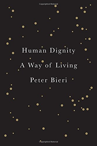 Human Dignity: A Way of Living (The Value Of Dignity)