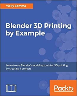 Amazon com: Blender 3D Printing by Example: Learn to use Blender's