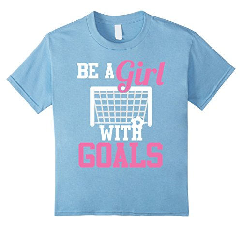 Kids Girls Soccer T-shirt Be A Girl With Goals Soccer Player Tees 10 Baby ()