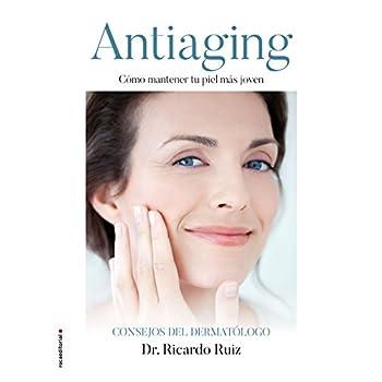 Antiaging: Cómo mantener tu piel más joven (No Ficción)