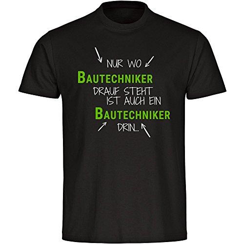 T-Shirt Nur wo Bautechniker drauf steht ist auch ein Bautechniker drin schwarz Herren Gr. S bis 5XL
