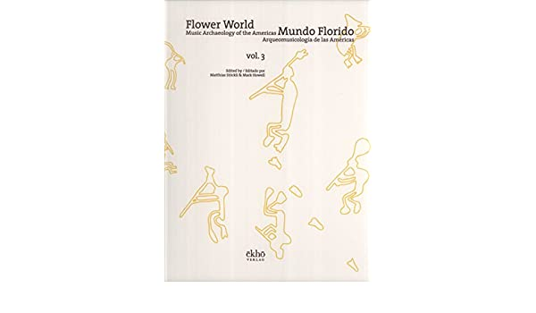 Flower World - Mundo Florido, vol. 3: Music Archaeology of ...