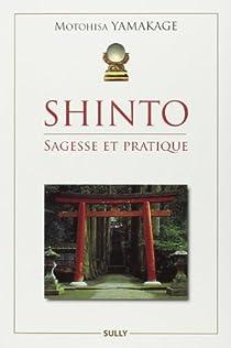 Shinto : Sagesse et Pratique par Yamakage