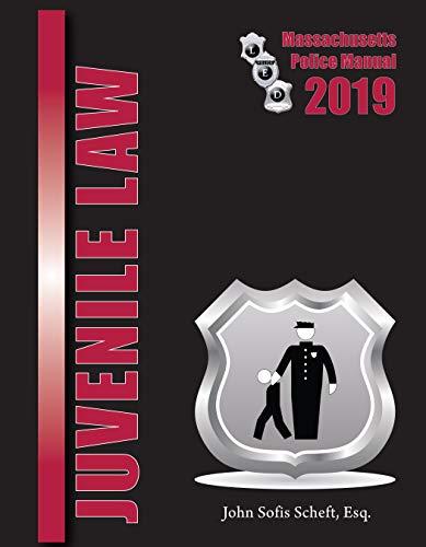 2019 Massachusetts Juvenile Law Police Manual