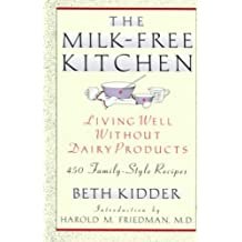 The Milk Free Kitchen: Living Well Without Dairy Products