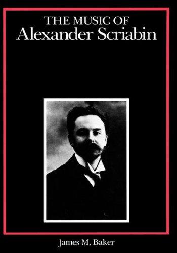 The Music of Alexander Scriabin (Composers of the Twentieth Century -