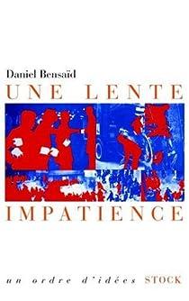 Une lente impatience par Bensaïd