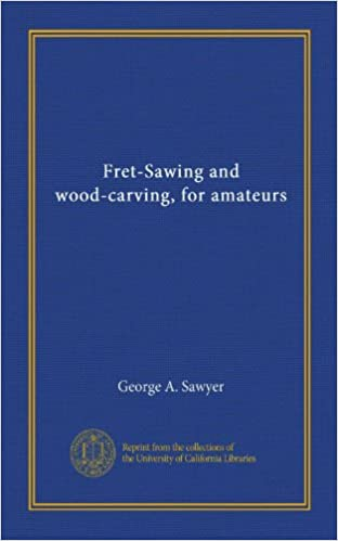 Fret-Sawing and wood-carving, for amateurs