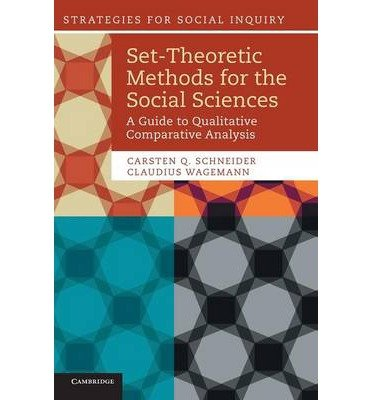 [ SET-THEORETIC METHODS FOR THE SOCIAL SCIENCES: A GUIDE TO QUALITATIVE COMPARATIVE ANALYSIS (STRATEGIES FOR SOCIAL INQUIRY) ] By Schneider, Carsten Q ( Author) 2012 [ Hardcover ]