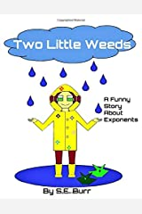 Two Little Weeds: A Funny Story About Exponents (Funny Math Stories) Paperback