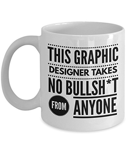 Takes no Bullsht from Anyone Graphic Designer Mug - Cool Coffee Cup