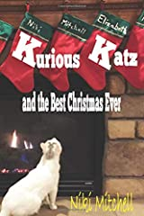 Kurious Katz and the Best Christmas Ever (A Kitty Adventure for Kids and Cat Lovers) Paperback