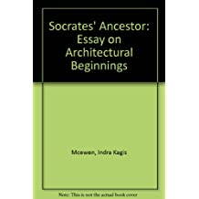 Socrates' Ancestor: An Essay on Architectural Beginnings