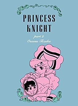 Princess Knight, Part 2 by [Tezuka, Osamu]