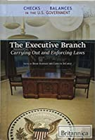 The Executive Branch: Carrying Out and Enforcing Laws