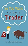 you can be stock market genius - So You Want to be a Trader: How to Trade the Stock Market for the First Time from the  Archives of New Trader University
