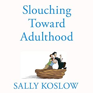 Slouching Toward Adulthood: Audiobook