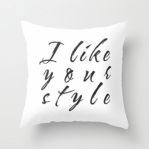 I like your style Pillowcases, Pillow Cushion Cover, Home Decor, Cushion Cover, Gift for Him, Her, 16 x 16