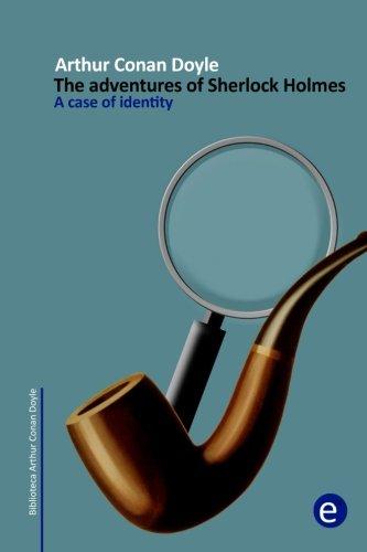 Read Online A case of identity: The adventures of Sherlock Holmes (Arthur Conan Doyle Collection) (Volume 4) ebook