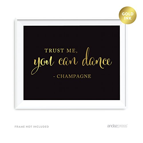 Andaz Press Wedding Party Signs, Black and Metallic Gold Ink, 8.5x11-inch, Trust Me, You Can Dance - Champagne, 1-Pack