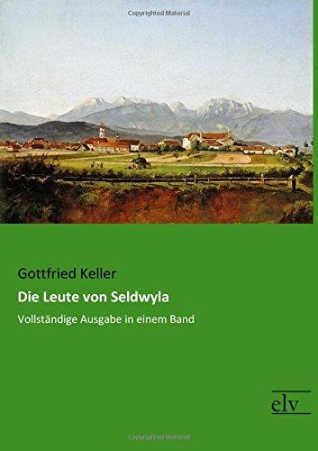 Die Leute von Seldwyla: Vollstaendige Ausgabe in einem Band  [Keller, Gottfried] (Tapa Blanda)