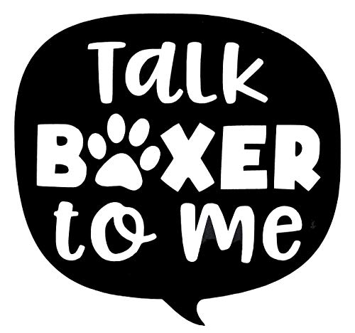 Custom Talk Boxer To Me Vinyl Decal - Dog Breed Bumper Sticker, for Laptops or Cars - Window ()