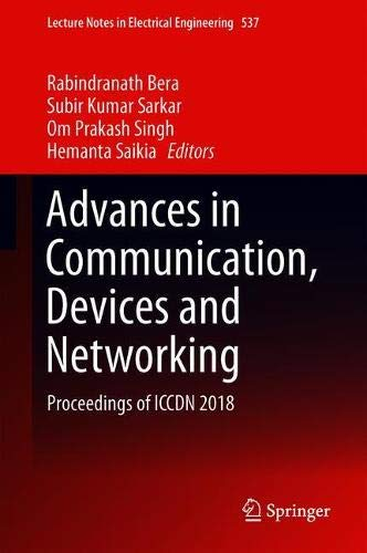 Advances in Communication, Devices and Networking: Proceedings of ICCDN 2018