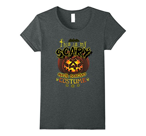 Womens This is my Scary Math Teacher Costume Halloween Shirt Small Dark Heather