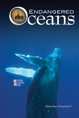 Endangered Oceans (Opposing Viewpoints)