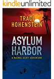 Asylum Harbor (A Rachel Scott Adventure Book 1)