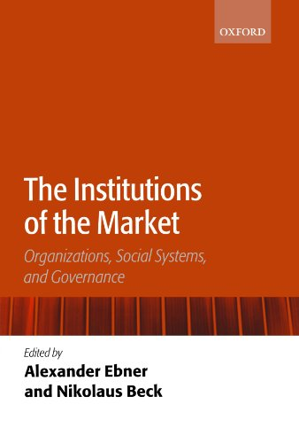 The Institutions of the Market: Organizations, Social Systems, and Governance