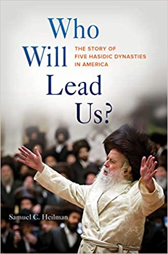 5d9b6dad Who Will Lead Us?: The Story of Five Hasidic Dynasties in America First  Edition