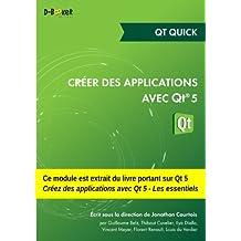 Créer des applications avec Qt 5 - Qt Quick: MODULE EXTRAIT DU LIVRE Créer des applications avec Qt 5 - Les essentiels