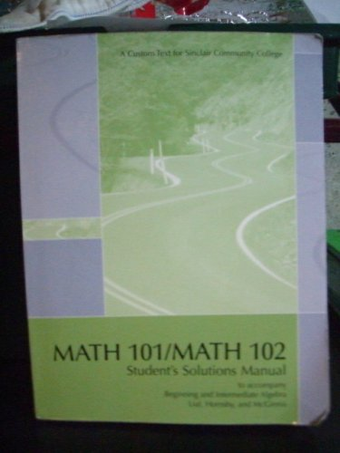 Download Math 101/Math 102 Student Solutions Manual: To Accompany Beginning and Intermediate Algebra: A Custom Text for Sinclair C.C. pdf
