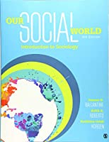 Our Social World: Introduction to Sociology, 6th Edition Front Cover