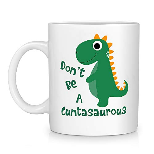 Brital Don't Be A Cuntasaurus Coffee Mug - 11oz Tea Cup Coffee Mug, Animal Lover Gift Mug, Best Birthday Coffee Mug Gift for Friends, Kids ()