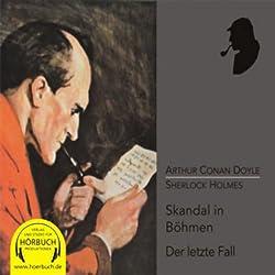 Ein Skandal in Böhmen und Der letzte Fall