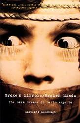 Broken Mirrors/Broken Minds: Dark Dreams of Dario Argento