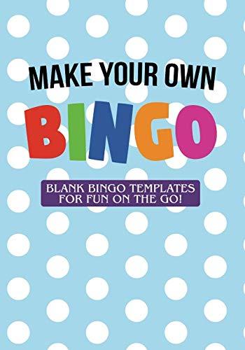 - Make Your Own Bingo: Blank Bingo Templates For Fun On The Go!