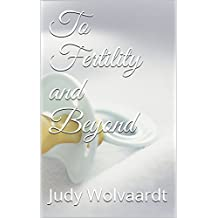 To Fertility and Beyond (1)