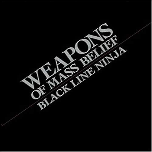 Black Line Ninja by Weapons Of Mass Belief: Weapons Of Mass ...