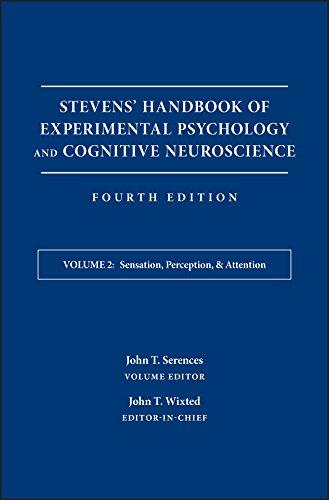 Stevens' Handbook of Experimental Psychology and Cognitive Neuroscience, Sensation, Perception, and Attention (Stevens' Handbook of Experimental Psychology and Cognitive Neuroscience (4th Edition))