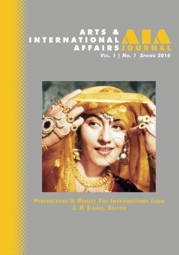 Arts & International Affairs: Perspectives & Remix, The Introductory Issue: Volume 1, Number - India Remix