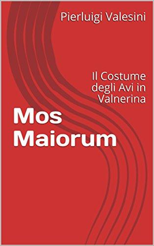 Italian Cultural Costumes (Mos Maiorum: Il Costume degli Avi in Valnerina (Italian Edition))