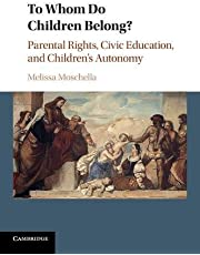 To Whom Do Children Belong?: Parental Rights, Civic Education, and Children's Autonomy