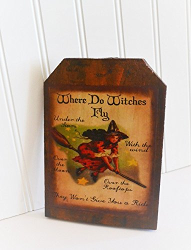 Halloween Wooden Flying Witch Sign, Where do Witches Fly Saying